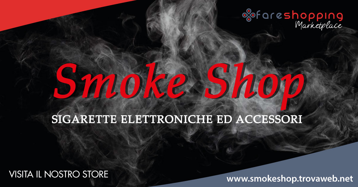 Shop Online - Smoke Shop Sigarette Elettroniche